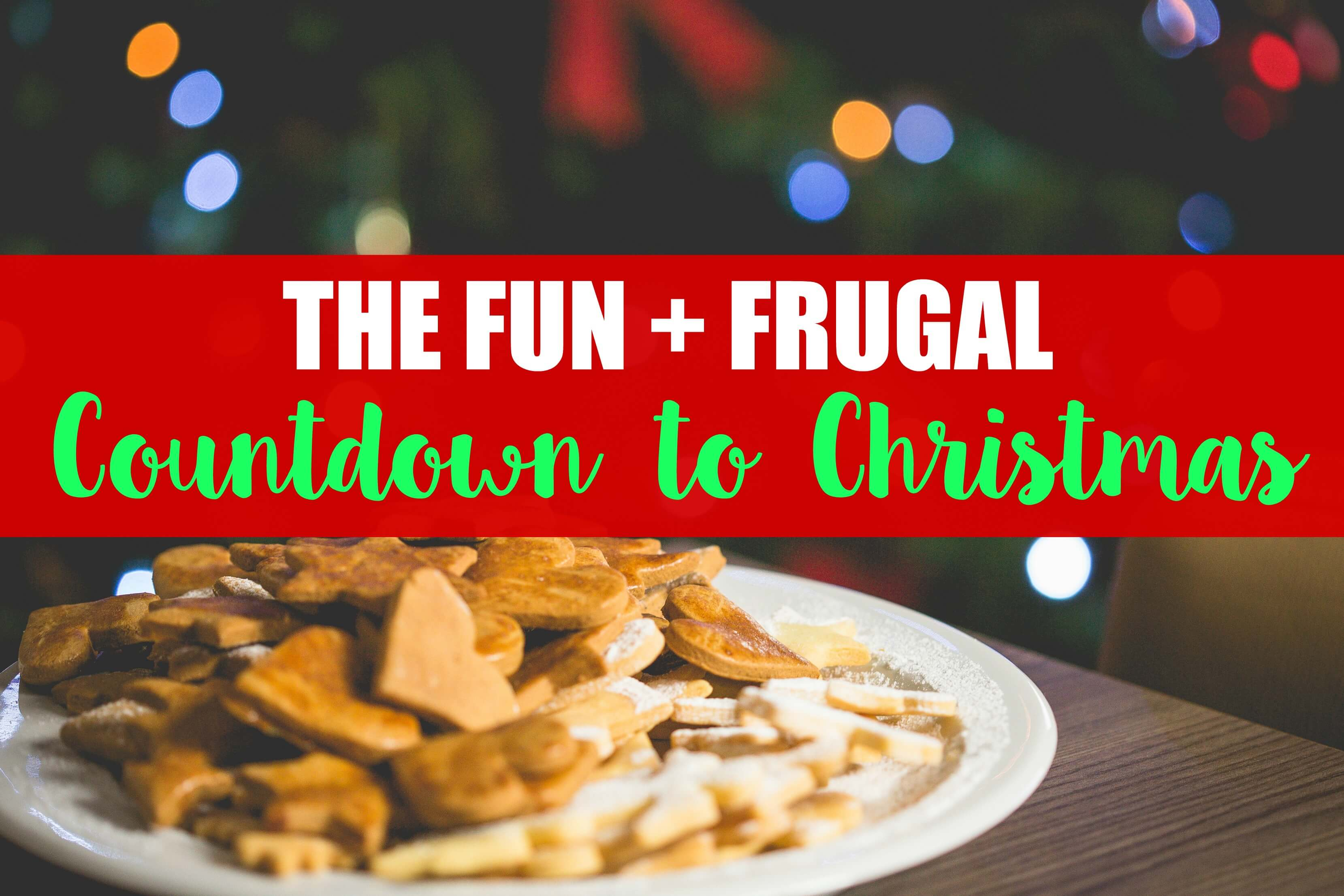The Fun & Frugal Countdown to Christmas