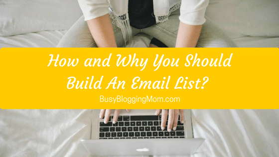 How and Why You Should Build An Email List