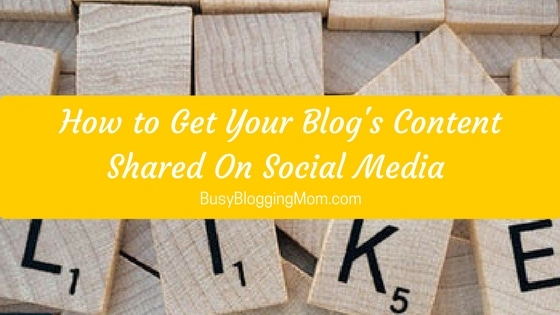How to Get Your Blog's Content Shared On Social Media