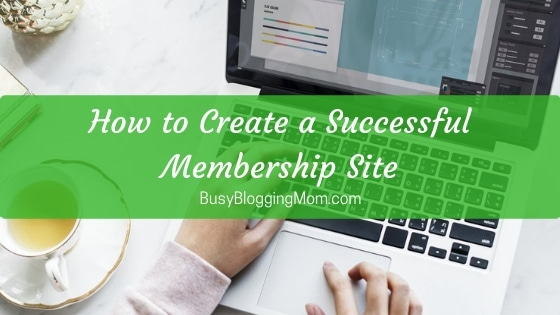 How to Create a Successful Membership Site