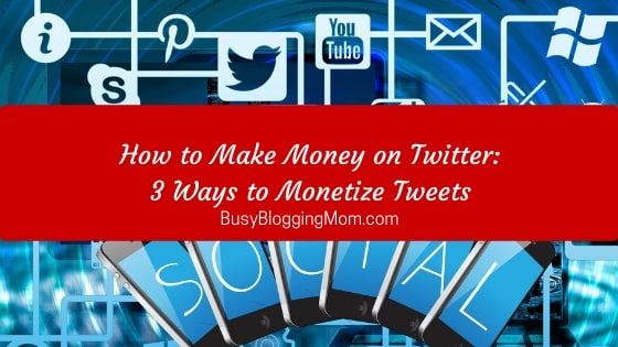 How to Make Money on Twitter: 3 Ways to Monetize Tweets